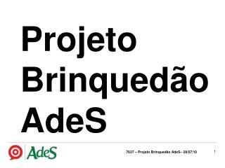 7637 – Projeto Brinquedão AdeS– 28/07/10