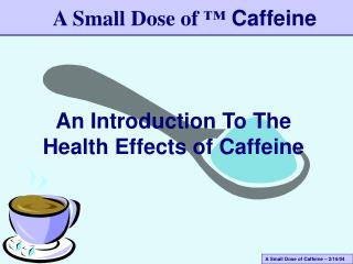An Introduction To The Health Effects of Caffeine