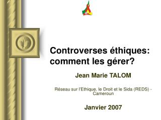 Controverses éthiques: comment les gérer?