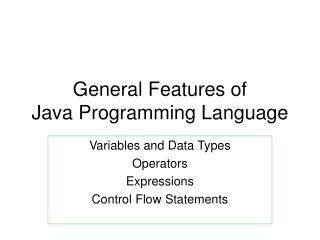 General Features of  Java Programming Language