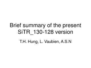 Brief summary of the present  SiTR_130-128 version