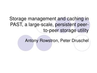 Storage management and caching in PAST, a large-scale, persistent peer-to-peer storage utility