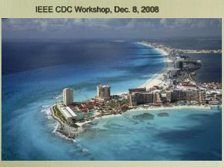 IEEE CDC Workshop, Dec. 8, 2008