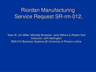 Riordan Manufacturing Service Request SR-rm-012,