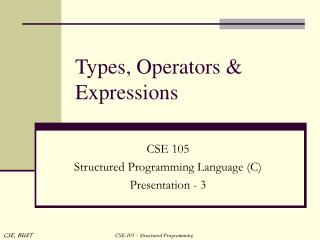 Types, Operators & Expressions