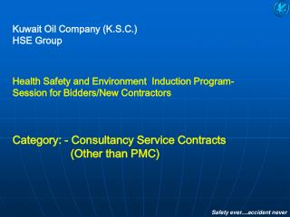 Kuwait Oil Company (K.S.C.) HSE Group Health Safety and Environment  Induction Program-