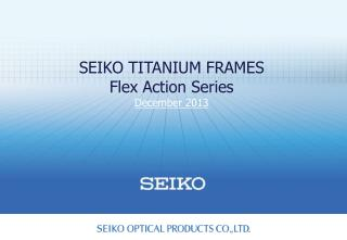 SEIKO TITANIUM FRAMES Flex Action Series  December 2013