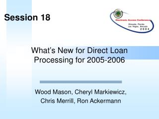 What's New for Direct Loan Processing for 2005-2006