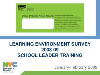 LEARNING ENVIRONMENT SURVEY 2008-09 SCHOOL LEADER TRAINING