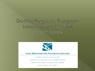 Dental Hygiene Program Information Session July 2011 Update