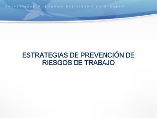 ESTRATEGIAS DE PREVENCIÓN DE RIESGOS DE TRABAJO