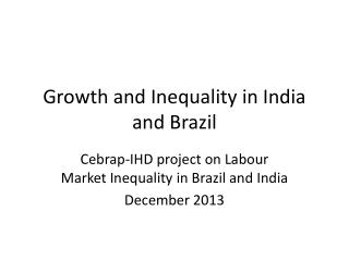 Growth and Inequality in India and Brazil