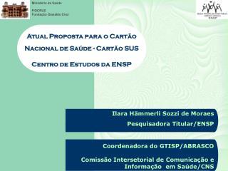 Atual Proposta para o Cartão Nacional de Saúde - Cartão SUS Centro de Estudos da ENSP