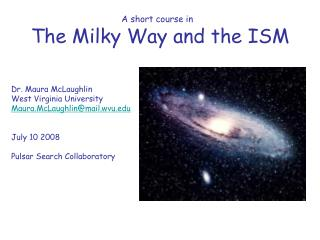 A short course in  The Milky Way and the ISM