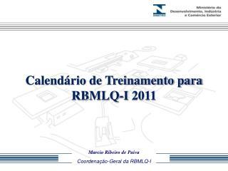 Calendário de Treinamento para RBMLQ-I 2011