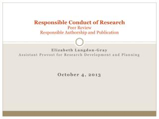 Responsible Conduct of Research  Peer Review Responsible Authorship and Publication