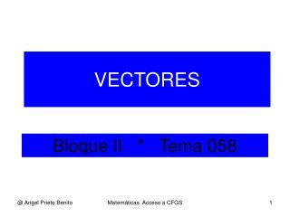Bloque II   *   Tema 058
