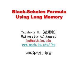 Black-Scholes Formula  Using Long Memory