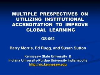 MULTIPLE  PRESPECTIVES  ON UTILIZING  INSTITUTIONAL ACCREDITATION  TO  IMPROVE  GLOBAL  LEARNING