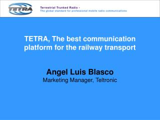 TETRA, The best communication platform for the railway transport