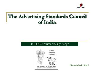 The Advertising Standards Council of India .