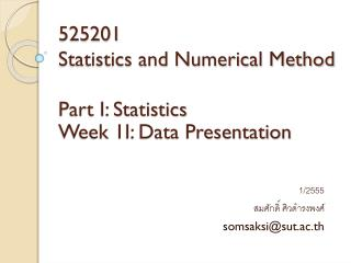 525201 Statistics and Numerical Method Part I: Statistics Week 1I: Data Presentation