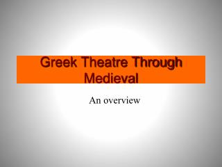 Greek Theatre Through Medieval