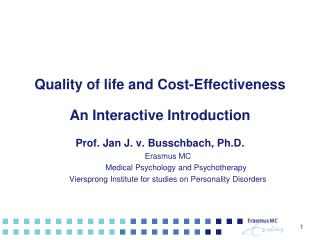 Quality of life and Cost-Effectiveness  An Interactive Introduction