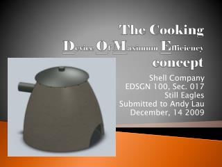 The Cooking  D evice  O f  M aximum  E fficiency concept