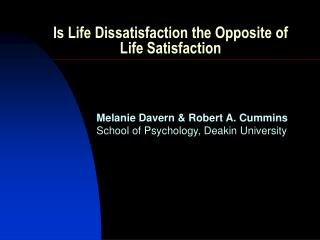 Is Life Dissatisfaction the Opposite of Life Satisfaction
