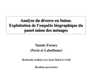 Analyse du divorce en Suisse. Exploitation de l�enqu�te biographique du panel  suisse  des m�nages