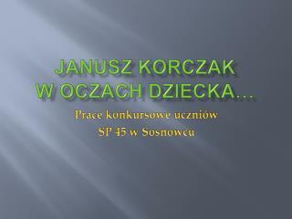 Janusz Korczak  w oczach dziecka