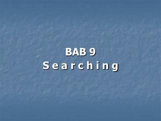 BAB 9 S e a r c h i n g
