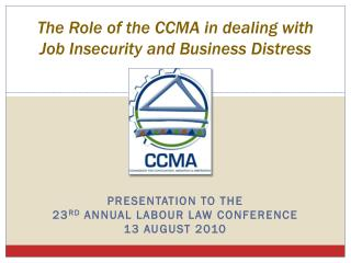 Presentation to the  23 rd  ANNUAL LABOUR LAW Conference 13 AUGUST 2010
