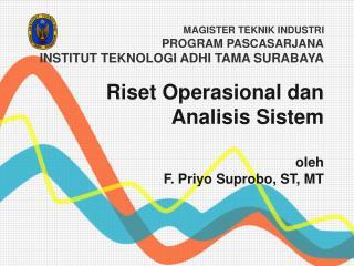 Riset Operasional dan Analisis Sistem oleh F. Priyo Suprobo, ST, MT