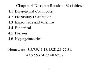 Chapter 4 Discrete Random Variables 4.1  Discrete and Continuous		 4.2  Probability Distribution