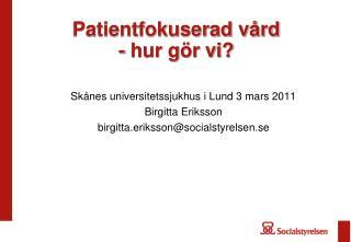 Patientfokuserad vård - hur gör vi?