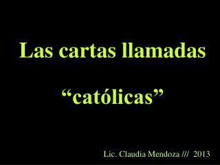"""Las cartas llamadas """"católicas"""""""