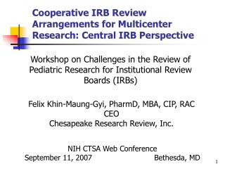 Cooperative IRB Review Arrangements for Multicenter Research: Central IRB Perspective