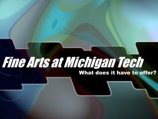 Fine Arts at Michigan Tech