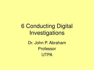 6 Conducting Digital Investigations