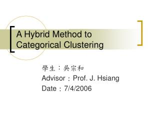 A Hybrid Method to Categorical Clustering