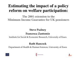 Steve Pudney Francesca Zantomio Institute for Social & Economic Research, University of Essex