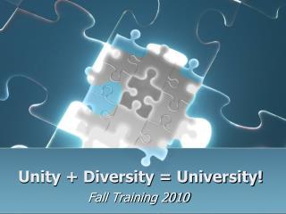 Unity + Diversity = University!