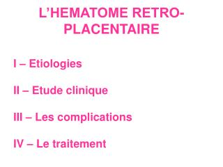 L HEMATOME RETRO-PLACENTAIRE