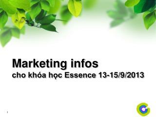 Marketing infos cho khóa học Essence 13-15/9/2013
