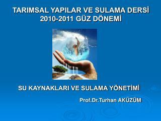TARIMSAL YAPILAR VE SULAMA DERSİ 2010-2011 GÜZ DÖNEMİ
