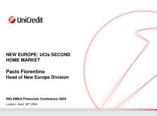NEW EUROPE: UCIs SECOND HOME MARKET Paolo Fiorentino Head of New Europe Division