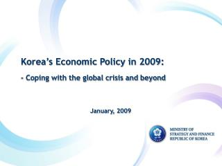 Korea�s Economic Policy in 2009: - Coping with the global crisis and beyond