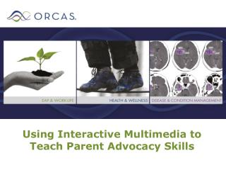 Using Interactive Multimedia to Teach Parent Advocacy Skills